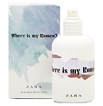 Capsule Collection Where Is My Romeo perfume for Women by Zara