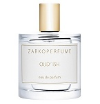 Oud'ish  Unisex fragrance by Zarkoperfume 2013