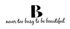 B Never Too Busy To Be Beautiful