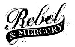 Rebel & Mercury